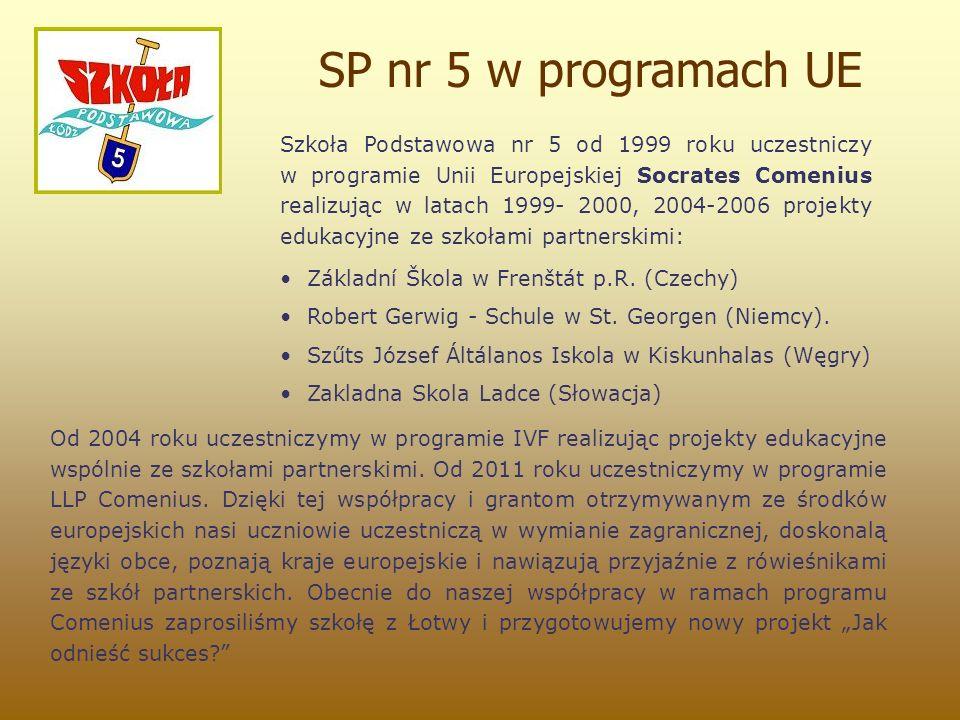 Szkoła Podstawowa nr 5 od 1999 roku uczestniczy w programie Unii Europejskiej Socrates Comenius realizując w latach 1999- 2000, 2004-2006 projekty edu