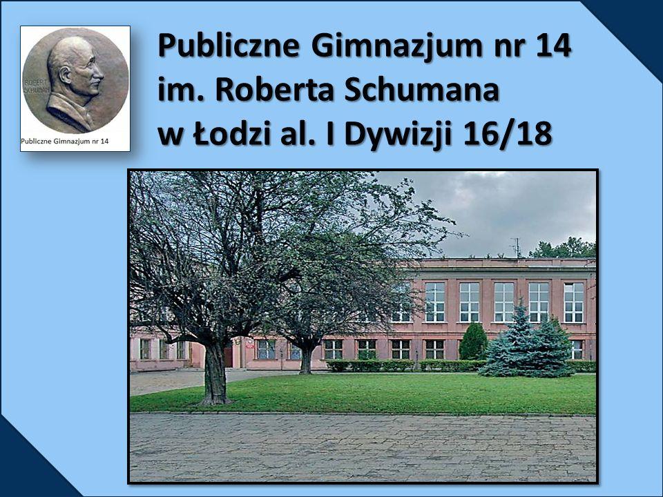 Publiczne Gimnazjum nr 14 im. Roberta Schumana w Łodzi al. I Dywizji 16/18