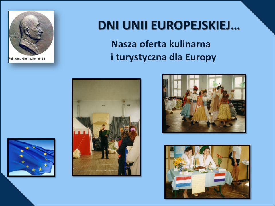 DNI UNII EUROPEJSKIEJ… Nasza oferta kulinarna i turystyczna dla Europy