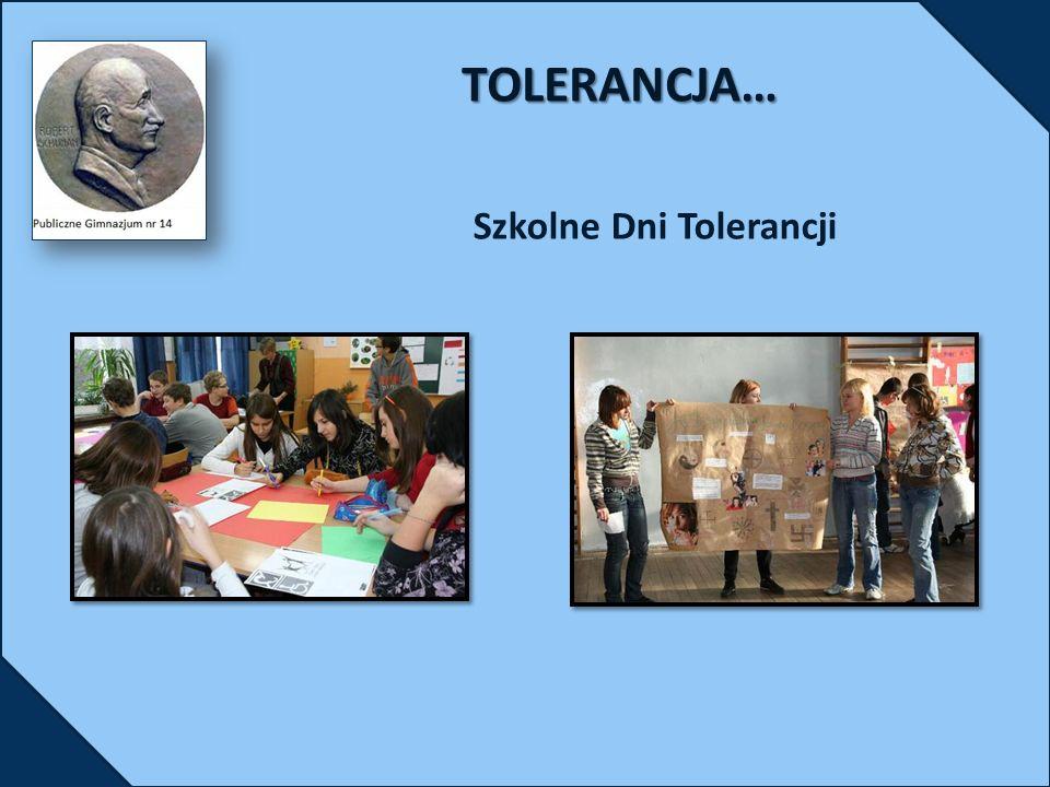 TOLERANCJA… Szkolne Dni Tolerancji