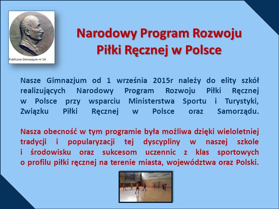Nasze Gimnazjum od 1 września 2015r należy do elity szkół realizujących Narodowy Program Rozwoju Piłki Ręcznej w Polsce przy wsparciu Ministerstwa Sportu i Turystyki, Związku Piłki Ręcznej w Polsce oraz Samorządu.