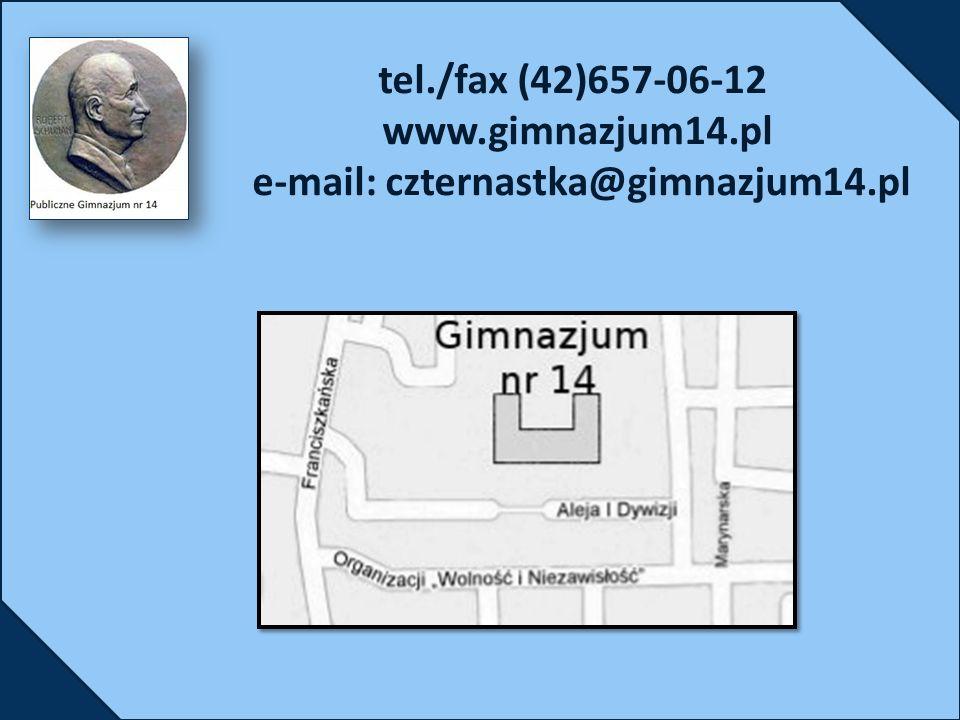 tel./fax (42)657-06-12 www.gimnazjum14.pl e-mail: czternastka@gimnazjum14.pl