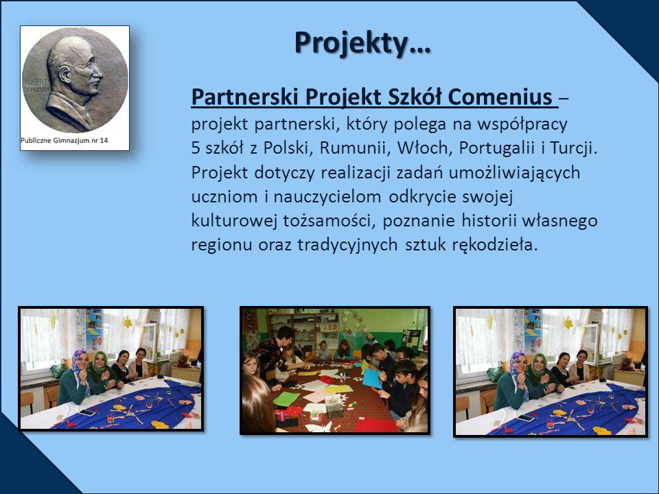 Partnerski Projekt Szkół Comenius – projekt partnerski, który polega na współpracy 5 szkół z Polski, Rumunii, Włoch, Portugalii i Turcji.