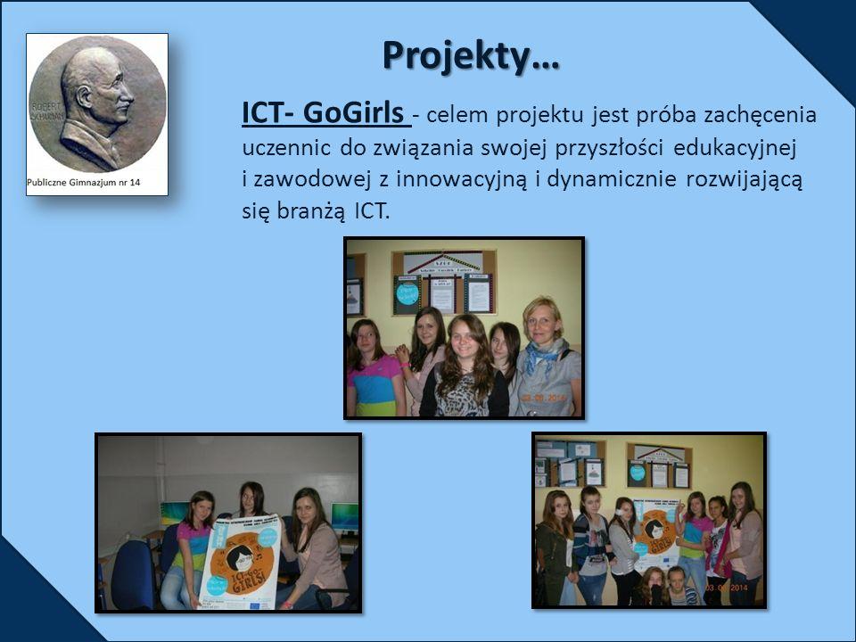 ICT- GoGirls - celem projektu jest próba zachęcenia uczennic do związania swojej przyszłości edukacyjnej i zawodowej z innowacyjną i dynamicznie rozwijającą się branżą ICT.Projekty…