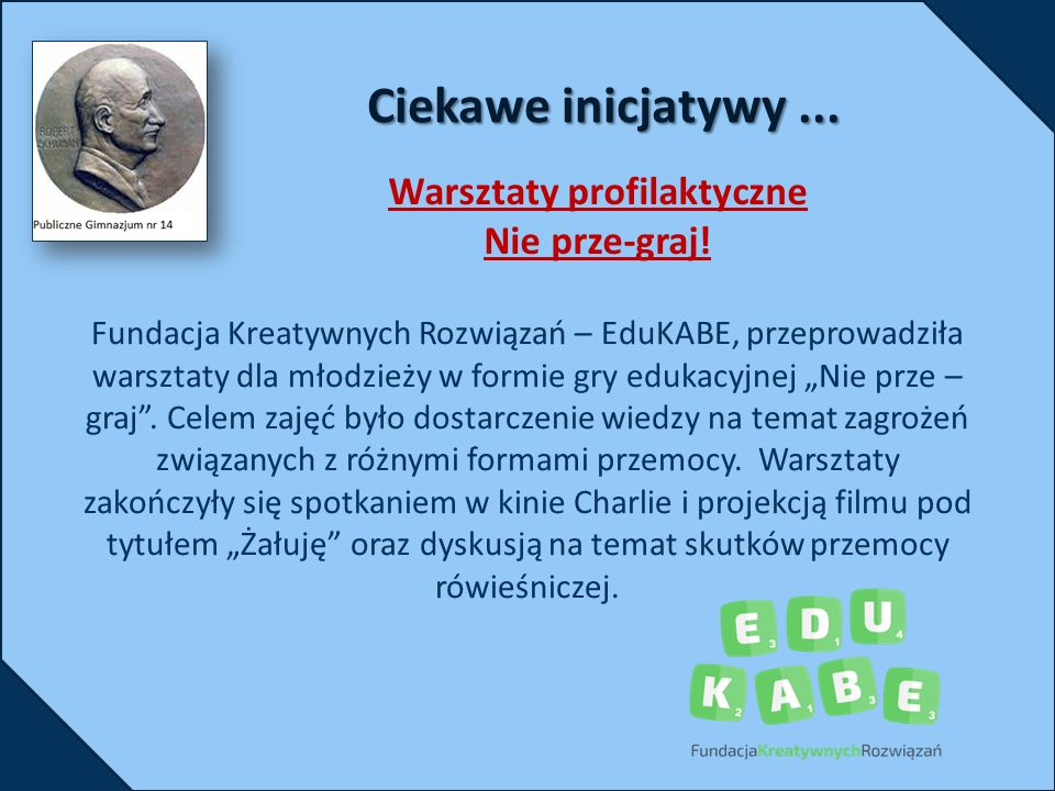 """Fundacja Kreatywnych Rozwiązań – EduKABE, przeprowadziła warsztaty dla młodzieży w formie gry edukacyjnej """"Nie prze – graj ."""
