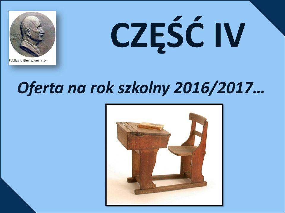 CZĘŚĆ IV Oferta na rok szkolny 2016/2017…