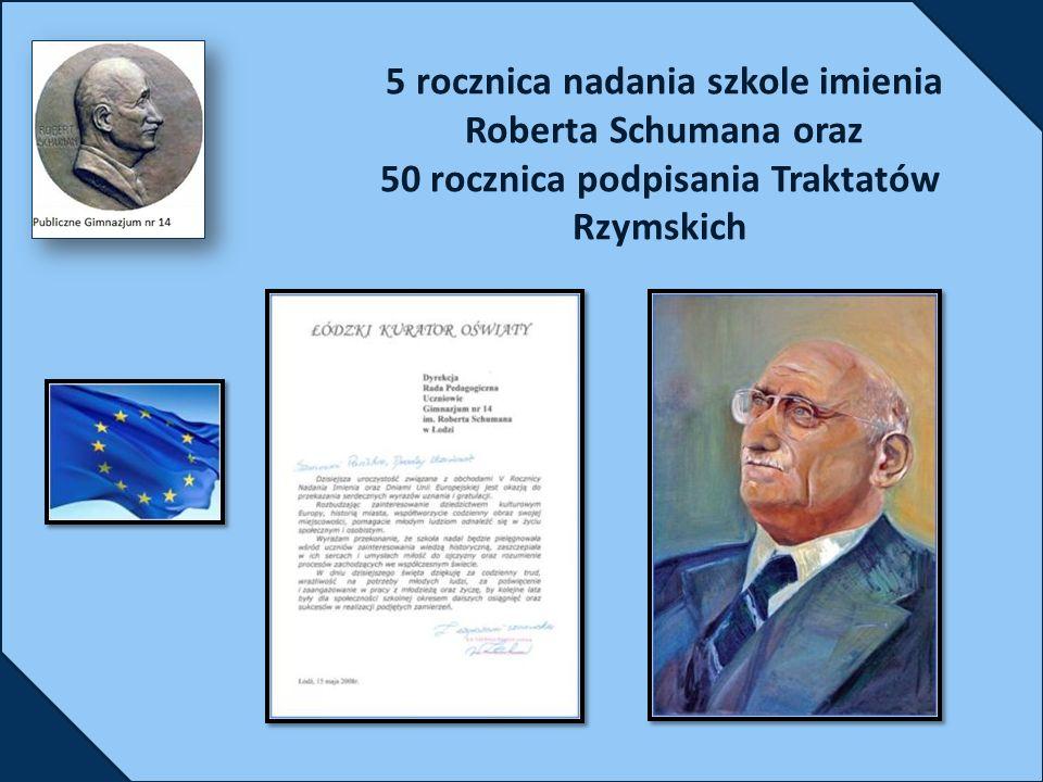 5 rocznica nadania szkole imienia Roberta Schumana oraz 50 rocznica podpisania Traktatów Rzymskich