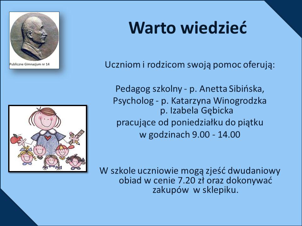 Warto wiedzieć Uczniom i rodzicom swoją pomoc oferują: Pedagog szkolny - p.