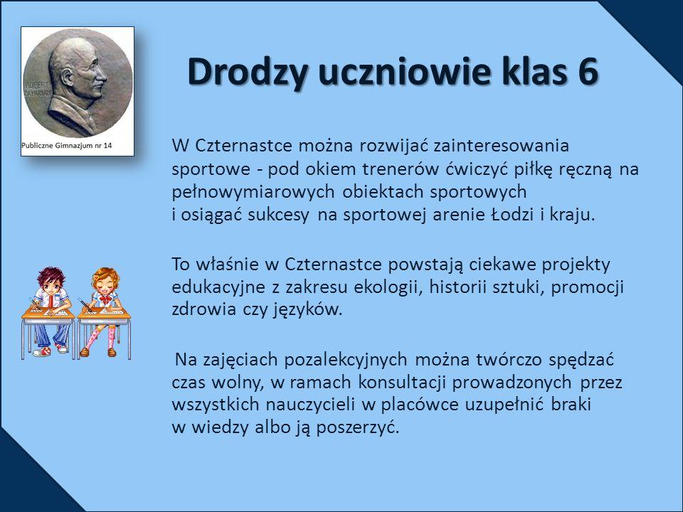 Drodzy uczniowie klas 6 W Czternastce można rozwijać zainteresowania sportowe - pod okiem trenerów ćwiczyć piłkę ręczną na pełnowymiarowych obiektach sportowych i osiągać sukcesy na sportowej arenie Łodzi i kraju.