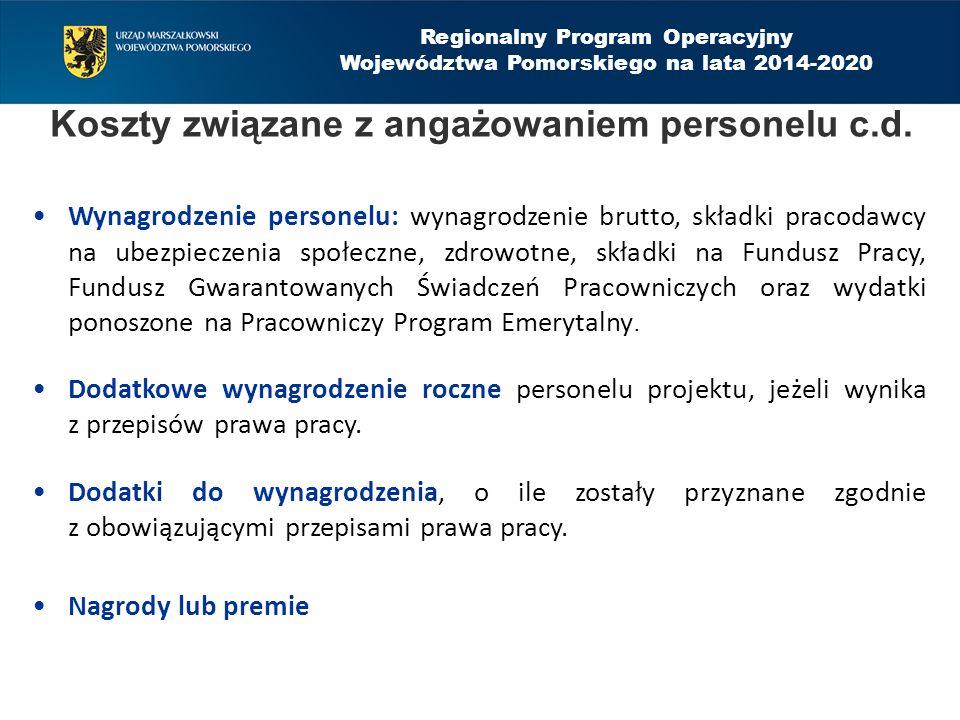 Regionalny Program Operacyjny Województwa Pomorskiego na lata 2014-2020 Koszty związane z angażowaniem personelu c.d.
