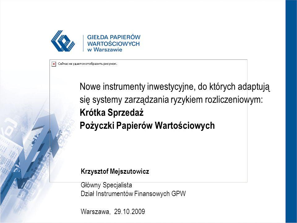 Nowe instrumenty inwestycyjne, do których adaptują się systemy zarządzania ryzykiem rozliczeniowym: Krótka Sprzedaż Pożyczki Papierów Wartościowych Kr