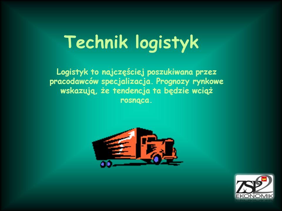 Technik logistyk Logistyk to najczęściej poszukiwana przez pracodawców specjalizacja.