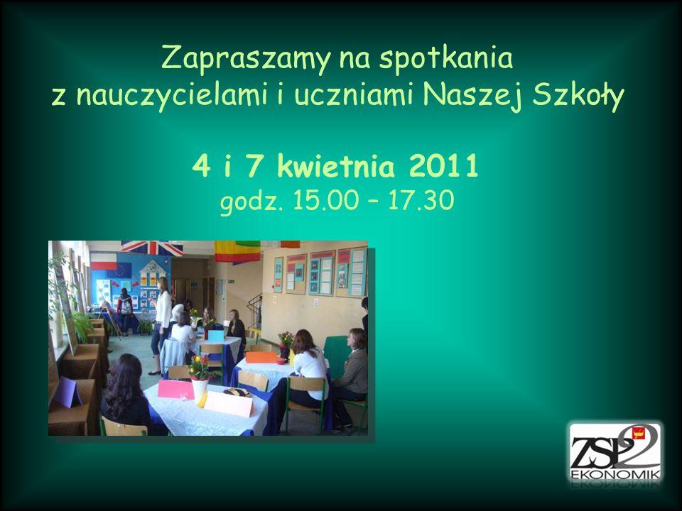 Zapraszamy na spotkania z nauczycielami i uczniami Naszej Szkoły 4 i 7 kwietnia 2011 godz.