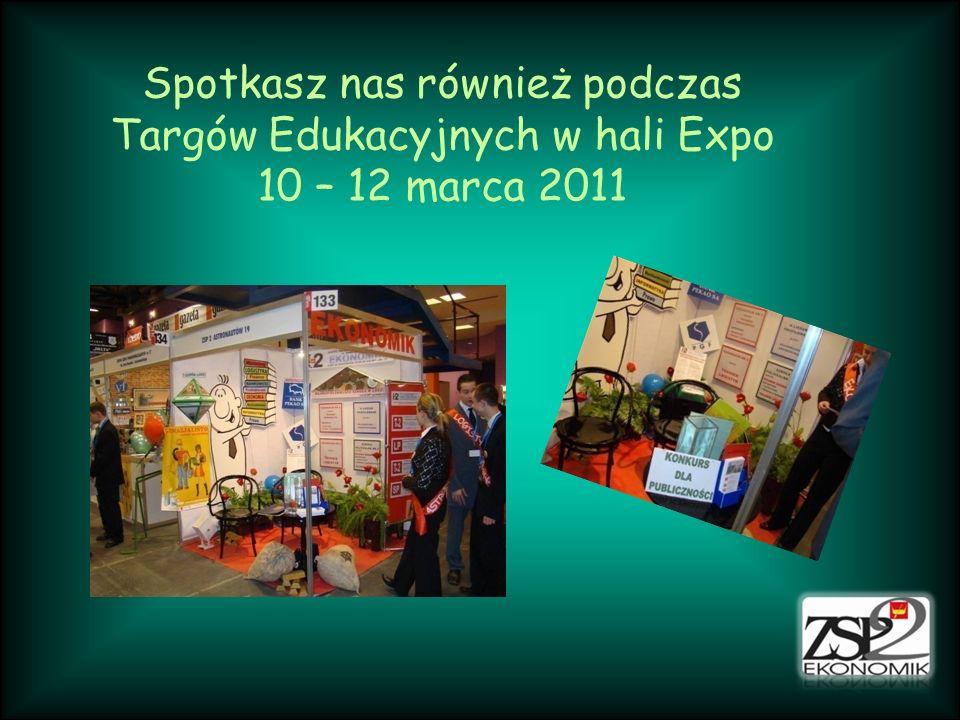 Spotkasz nas również podczas Targów Edukacyjnych w hali Expo 10 – 12 marca 2011