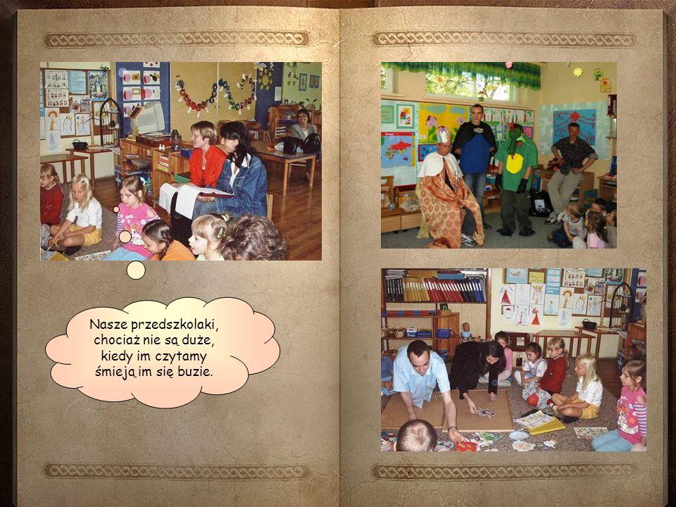 Nasze przedszkolaki, chociaż nie są duże, kiedy im czytamy śmieją im się buzie.
