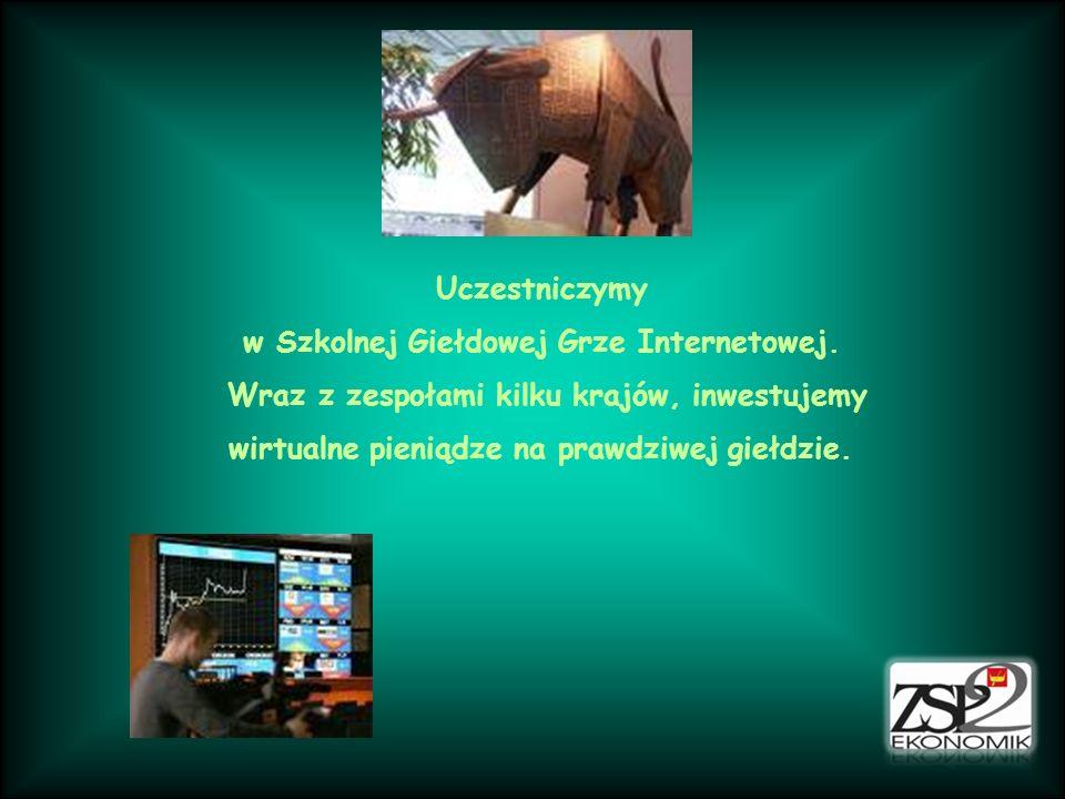 Uczestniczymy w Szkolnej Giełdowej Grze Internetowej.