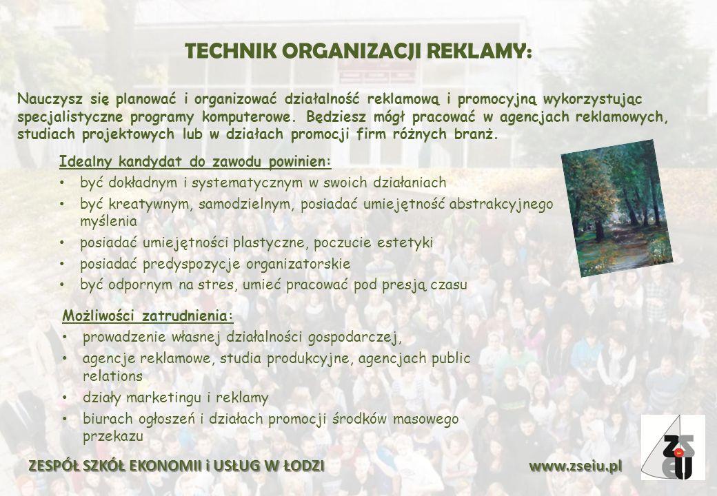 TECHNIK ORGANIZACJI REKLAMY: Nauczysz się planować i organizować działalność reklamową i promocyjną wykorzystując specjalistyczne programy komputerowe.