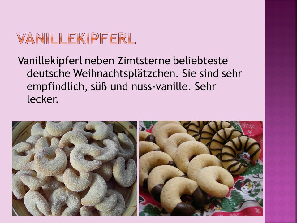 Vanillekipferl neben Zimtsterne beliebteste deutsche Weihnachtsplätzchen.