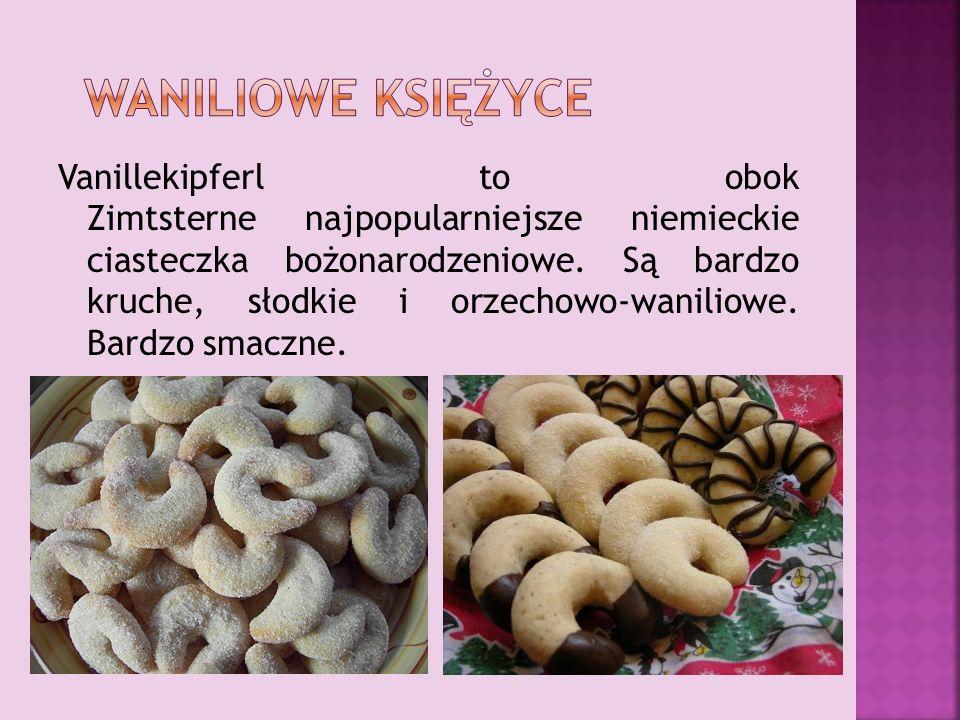 Vanillekipferl to obok Zimtsterne najpopularniejsze niemieckie ciasteczka bożonarodzeniowe. Są bardzo kruche, słodkie i orzechowo-waniliowe. Bardzo sm