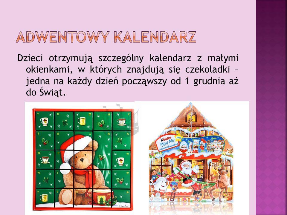 Dzieci otrzymują szczególny kalendarz z małymi okienkami, w których znajdują się czekoladki – jedna na każdy dzień począwszy od 1 grudnia aż do Świąt.