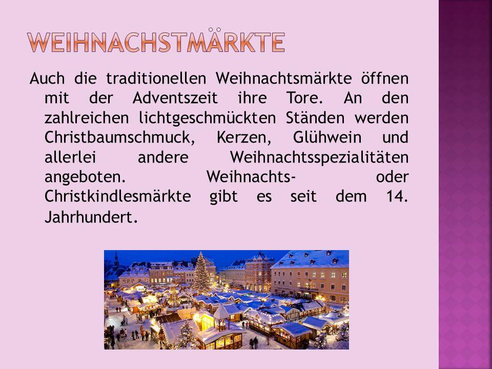 Auch die traditionellen Weihnachtsmärkte öffnen mit der Adventszeit ihre Tore. An den zahlreichen lichtgeschmückten Ständen werden Christbaumschmuck,