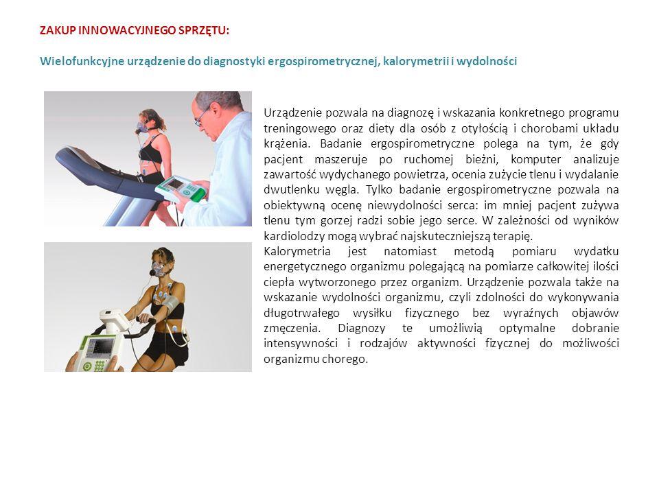 ZAKUP INNOWACYJNEGO SPRZĘTU: Wielofunkcyjne urządzenie do diagnostyki ergospirometrycznej, kalorymetrii i wydolności Urządzenie pozwala na diagnozę i wskazania konkretnego programu treningowego oraz diety dla osób z otyłością i chorobami układu krążenia.