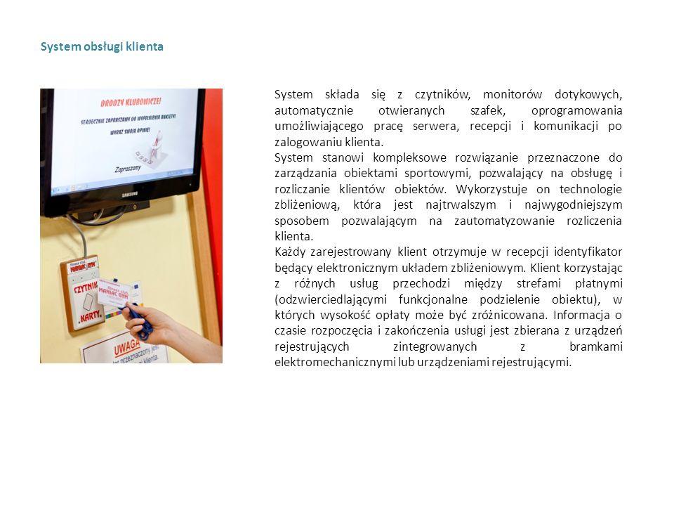 System obsługi klienta System składa się z czytników, monitorów dotykowych, automatycznie otwieranych szafek, oprogramowania umożliwiającego pracę serwera, recepcji i komunikacji po zalogowaniu klienta.