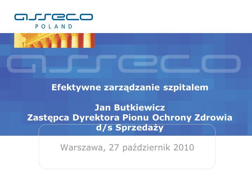 Efektywne zarządzanie szpitalem Jan Butkiewicz Zastępca Dyrektora Pionu Ochrony Zdrowia d/s Sprzedaży Warszawa, 27 październik 2010