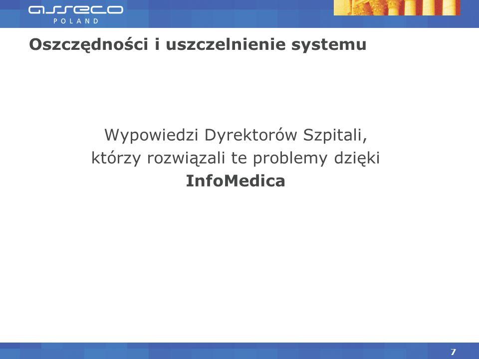 Wypowiedzi Dyrektorów Szpitali, którzy rozwiązali te problemy dzięki InfoMedica Oszczędności i uszczelnienie systemu 7