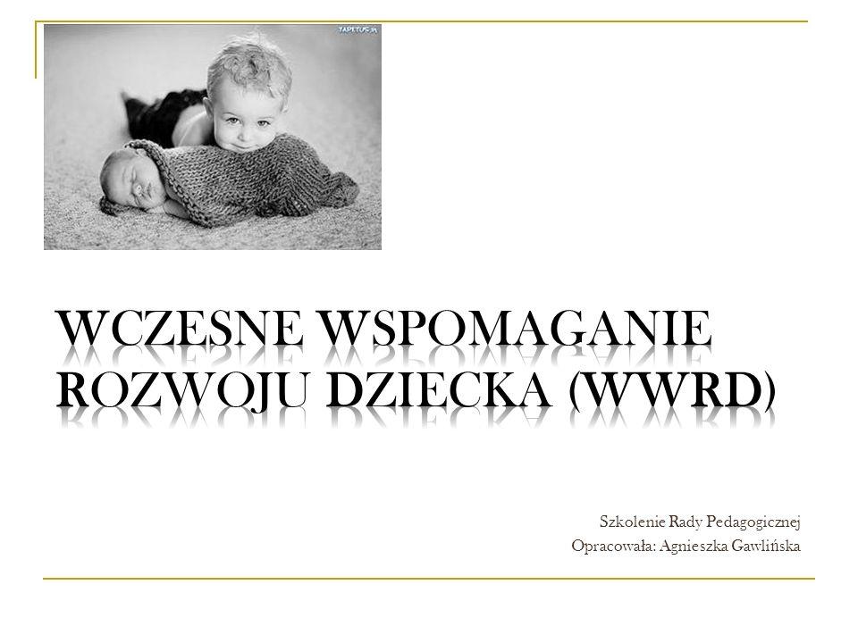 Co należy rozumieć pod pojęciem: wczesne wspomaganie rozwoju dziecka (WWRD).