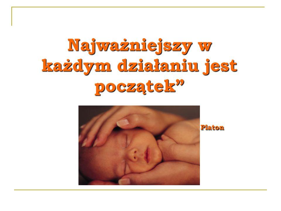 Najważniejszy w każdym działaniu jest początek Najważniejszy w każdym działaniu jest początek Platon Platon