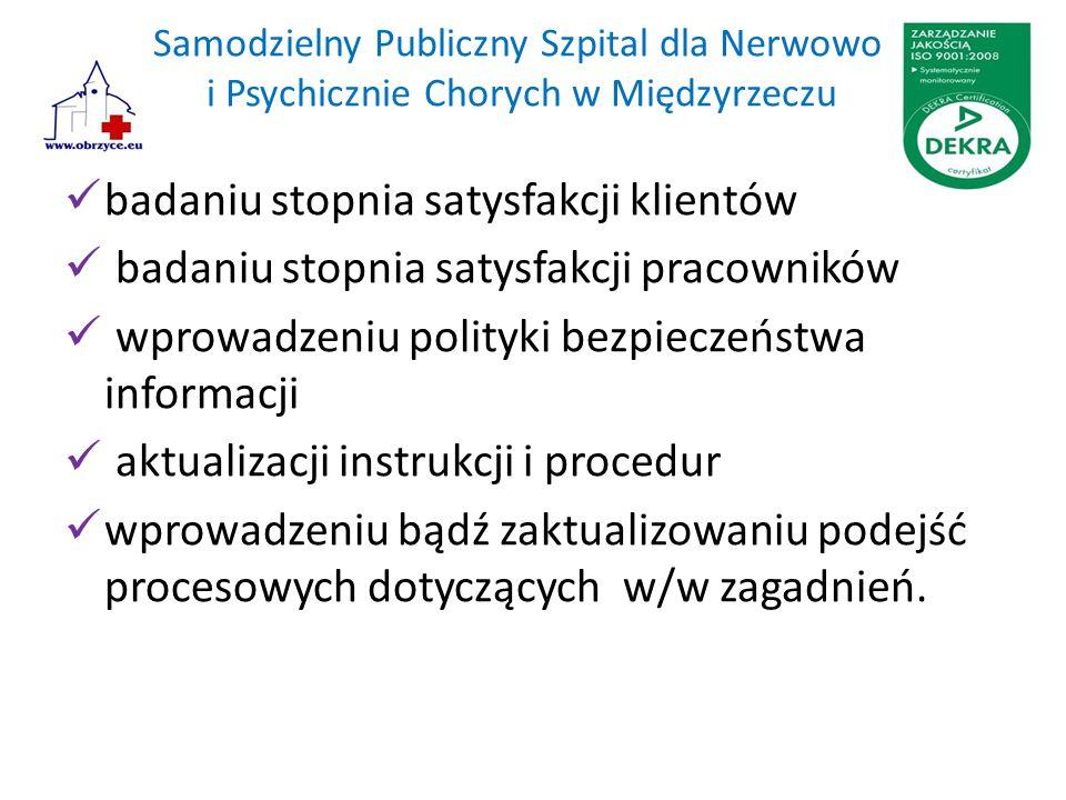 Samodzielny Publiczny Szpital dla Nerwowo i Psychicznie Chorych w Międzyrzeczu badaniu stopnia satysfakcji klientów badaniu stopnia satysfakcji pracow