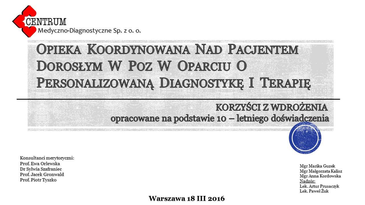 Warszawa 18 III 2016 Medyczno-Diagnostyczne Sp. z o. o. Mgr Marika Guzek Mgr Małgorzata Kalisz Mgr Anna Kordowska Nadzór: Lek. Artur Prusaczyk Lek. Pa