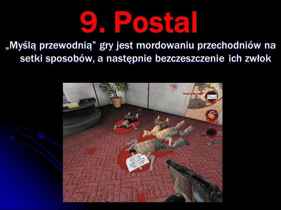 """9. Postal """"Myślą przewodnią"""" gry jest mordowaniu przechodniów na setki sposobów, a następnie bezczeszczenie ich zwłok"""