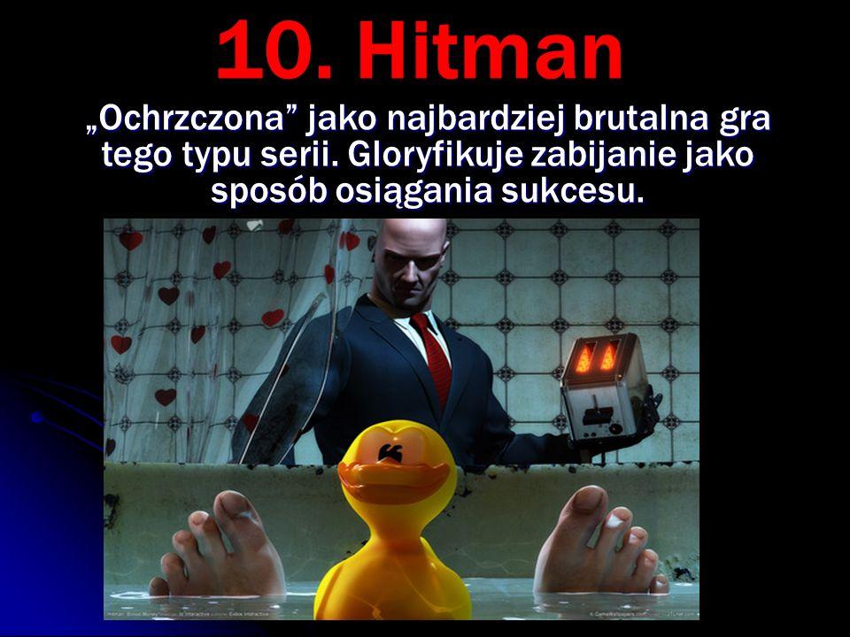 """10. Hitman """"Ochrzczona jako najbardziej brutalna gra tego typu serii."""