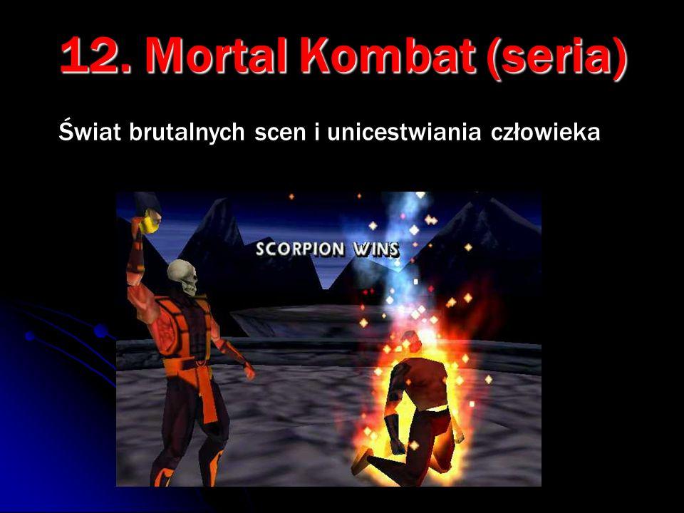 12. Mortal Kombat (seria) Świat brutalnych scen i unicestwiania człowieka