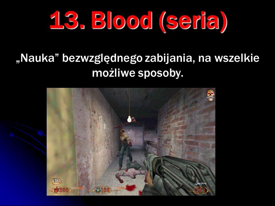 """13. Blood (seria) """"Nauka bezwzględnego zabijania, na wszelkie możliwe sposoby."""