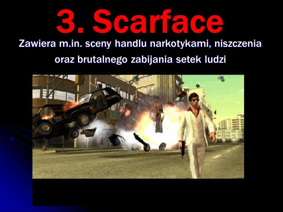 3. Scarface Zawiera m.in.