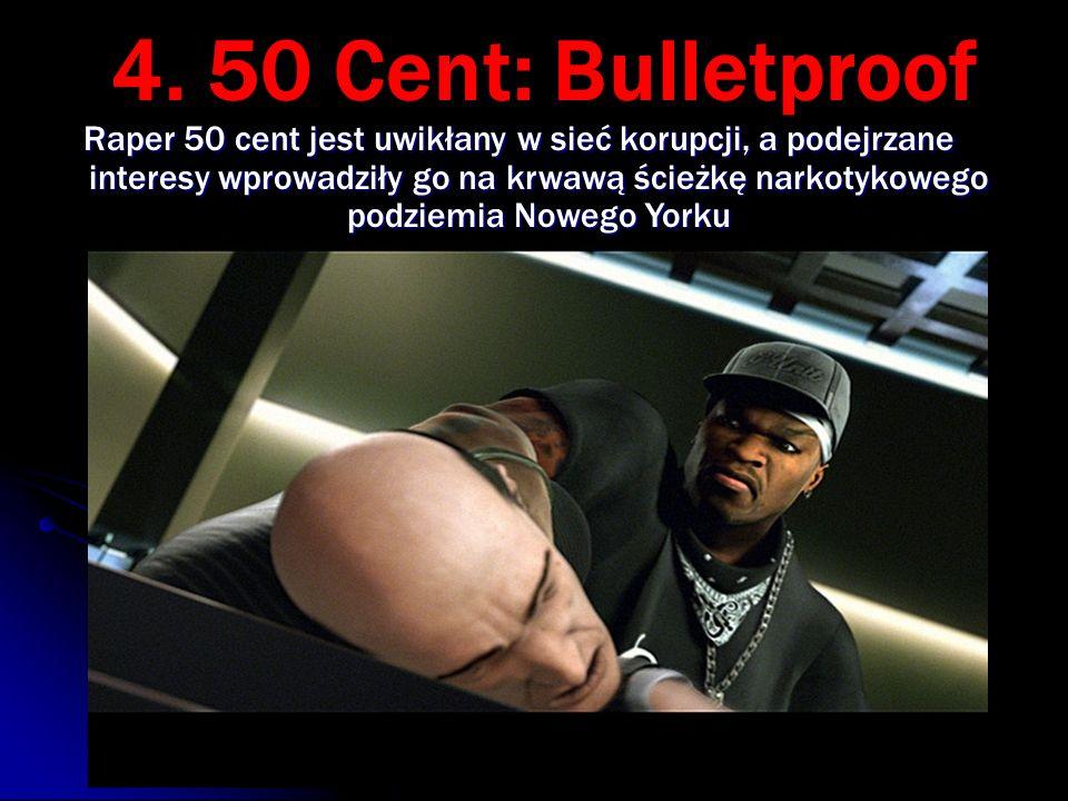4. 50 Cent: Bulletproof Raper 50 cent jest uwikłany w sieć korupcji, a podejrzane interesy wprowadziły go na krwawą ścieżkę narkotykowego podziemia No