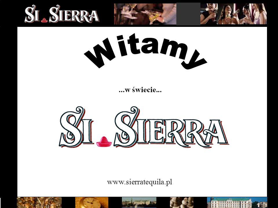www.sierratequila.pl...w świecie...