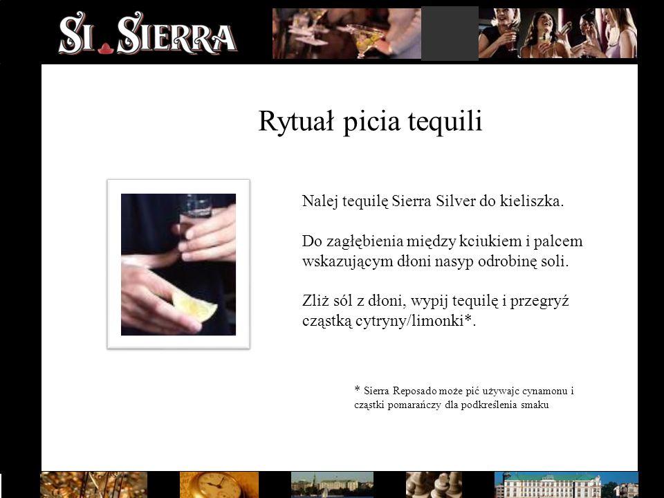 Rytuał picia tequili Nalej tequilę Sierra Silver do kieliszka. Do zagłębienia między kciukiem i palcem wskazującym dłoni nasyp odrobinę soli. Zliż sól