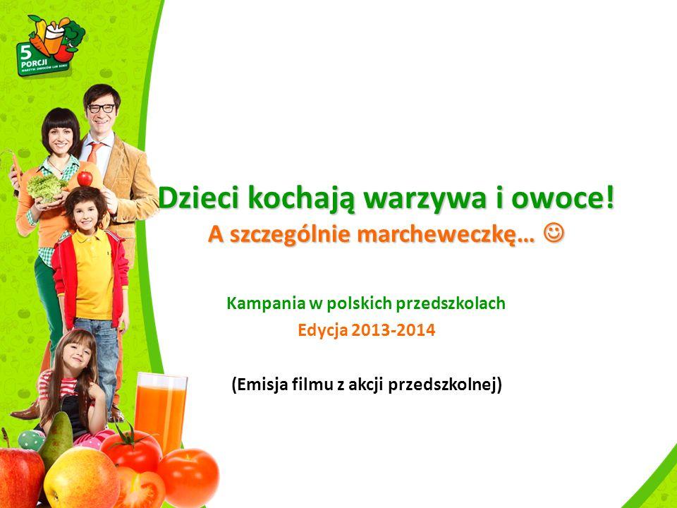 Dzieci kochają warzywa i owoce. A szczególnie marcheweczkę… Dzieci kochają warzywa i owoce.