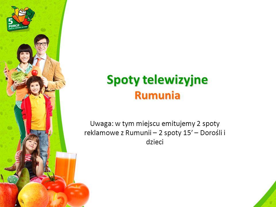 Spoty telewizyjne Rumunia Uwaga: w tym miejscu emitujemy 2 spoty reklamowe z Rumunii – 2 spoty 15' – Dorośli i dzieci