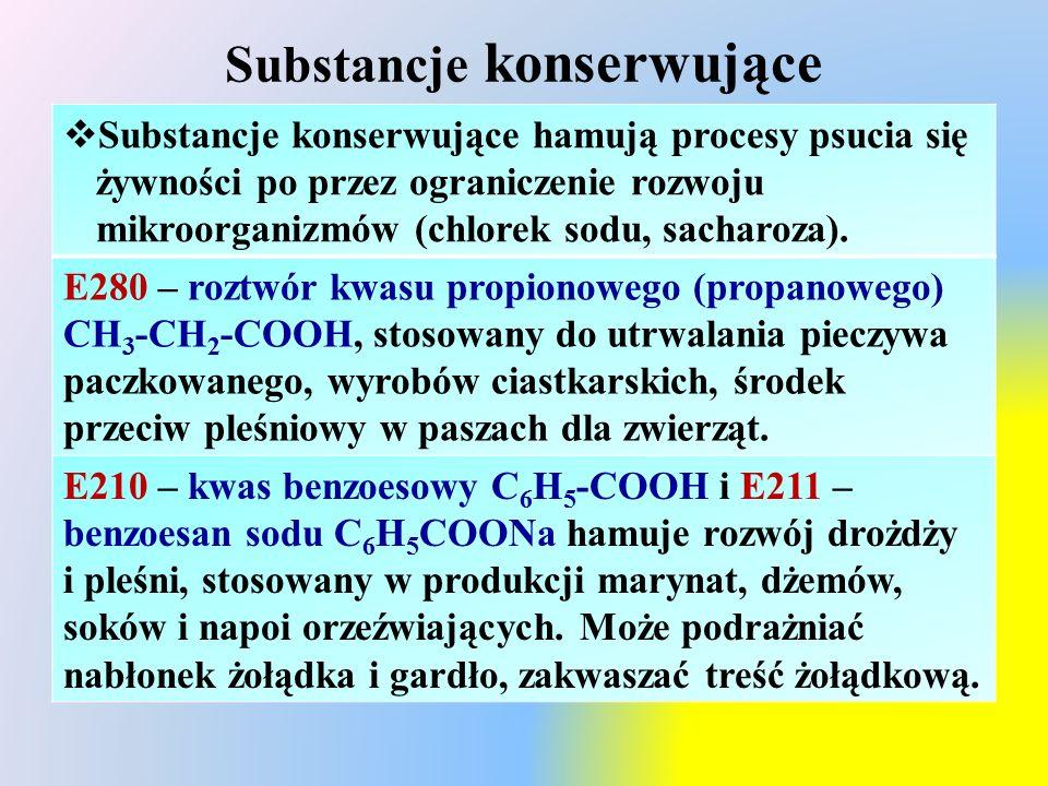 Substancje konserwujące  Substancje konserwujące hamują procesy psucia się żywności po przez ograniczenie rozwoju mikroorganizmów (chlorek sodu, sach