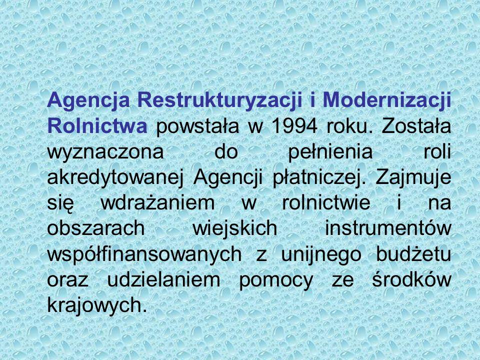 Agencja Restrukturyzacji i Modernizacji Rolnictwa powstała w 1994 roku.