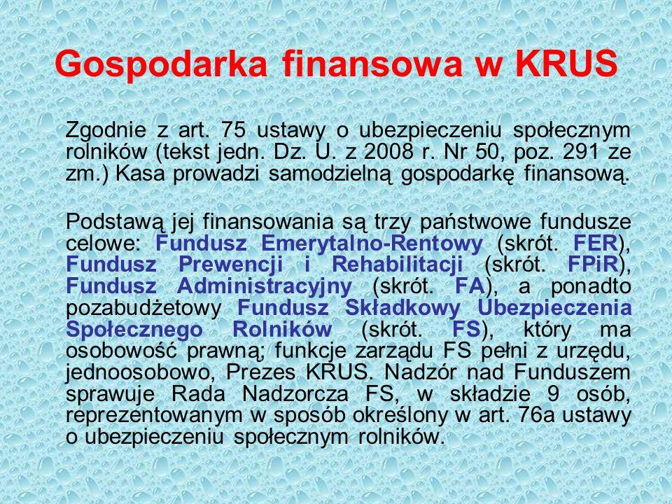 Gospodarka finansowa w KRUS Zgodnie z art.