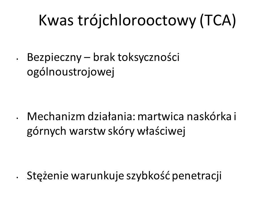 Kwas trójchlorooctowy (TCA) Bezpieczny – brak toksyczności ogólnoustrojowej Mechanizm działania: martwica naskórka i górnych warstw skóry właściwej Stężenie warunkuje szybkość penetracji