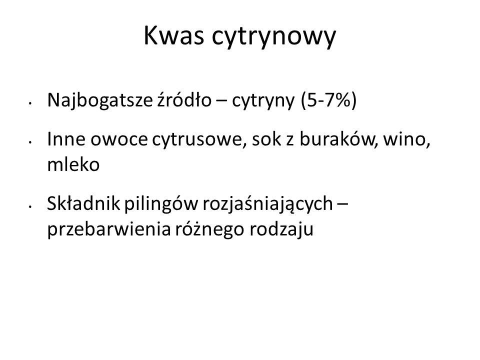 Kwas cytrynowy Najbogatsze źródło – cytryny (5-7%) Inne owoce cytrusowe, sok z buraków, wino, mleko Składnik pilingów rozjaśniających – przebarwienia