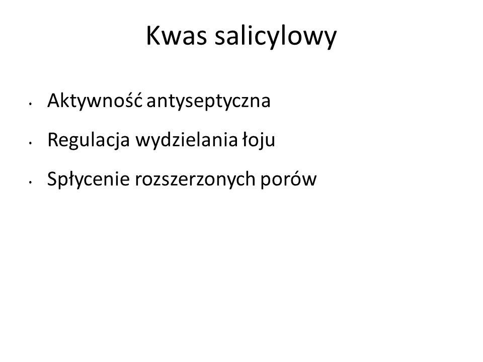 Kwas salicylowy Aktywność antyseptyczna Regulacja wydzielania łoju Spłycenie rozszerzonych porów