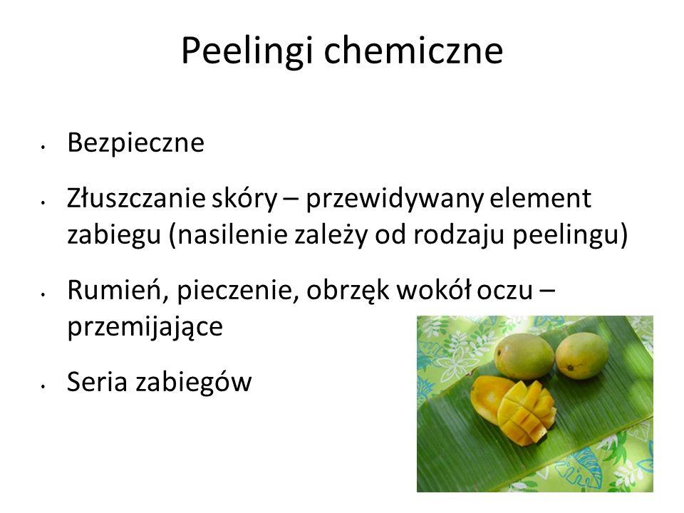 Peelingi chemiczne Bezpieczne Złuszczanie skóry – przewidywany element zabiegu (nasilenie zależy od rodzaju peelingu) Rumień, pieczenie, obrzęk wokół